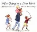 We're Going on a Bear Hunt; Michael Rosen