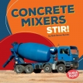 Construction Zone: Concrete Mixers