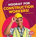 Hooray For Construction Workers